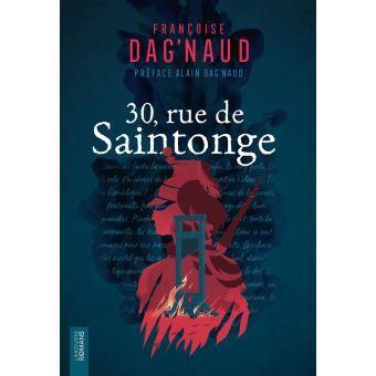 Couverture du livre 30 rue de Saintonge écrit par Françoise Dag'Naud. Représente un leutenant en rouge, derrière un bûcher et une guillotine, le tout sur fond bleu foncé.
