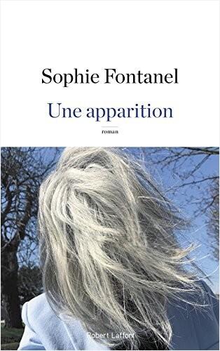 Une apparition de Sophie Fontanel. Couverture avec une photo des cheveux blancs de l'autrice.