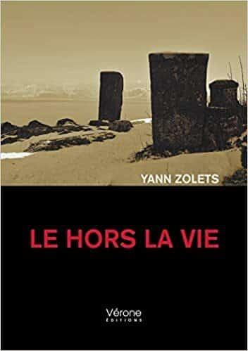 Couverture du livre Le hors la vie de Yann Zolets